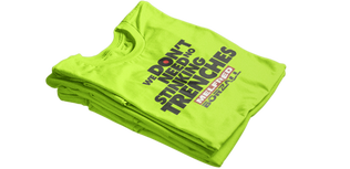 We Don't Need No Stinkin' Trenches Shirt   Size XXXXL   Safety Green